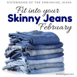 Fit Into Your Skinny Jeans- February