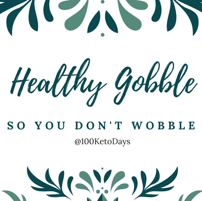 100KD Healthy Gobble So You Don't Wobble